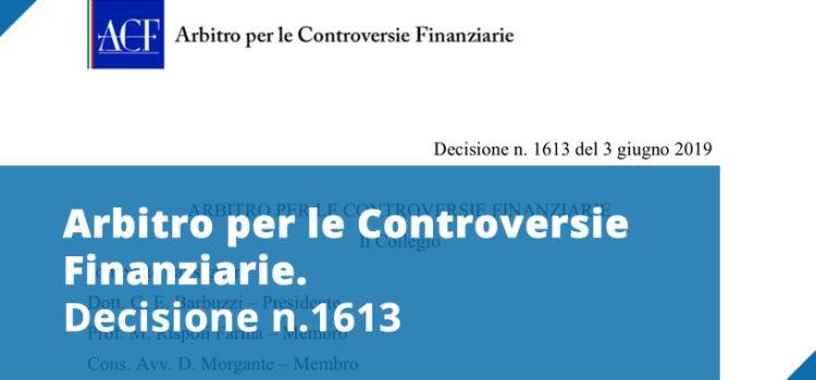 ACF – Arbitro per le Controversie Finanziarie – Decisione n.1613 del 3 giugno 2019
